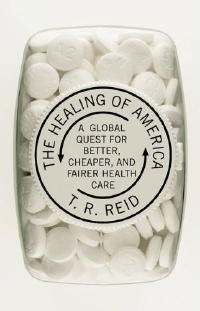 The Healing of America: a Global quest for better, cheaper, and fairer health care.