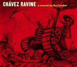 Ry Cooder recorded an album to commemorate Chavez Ravine