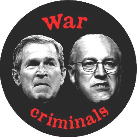 George bush and dick Cheney are a war criminal