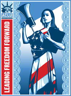 New ACLU promotional poster by Shepard Farley (sic) features Statue of Liberty