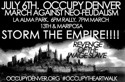 July 6, Occupy Denver march against neo-feudalism