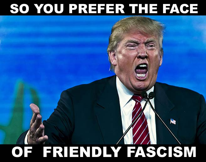 You prefer the face of friendly fascism -notmytribe.com